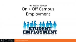 The Do s and Don ts of. On + Off Campus Employment