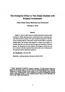 The Multiplier Effect in Two-Sided Markets with Bilateral Investments