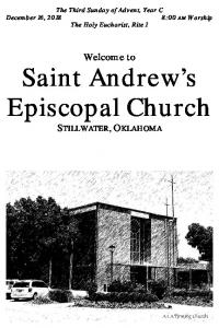 The Third Sunday of Advent, Year C December 16, 2018 The Holy Eucharist, Rite 1. Welcome to Saint Andrew s Episcopal Church STILLWATER, OKLAHOMA