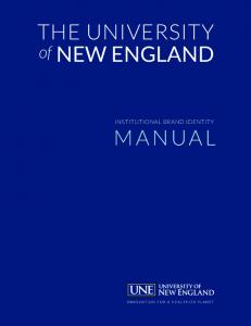 THE UNIVERSITY MANUAL. of NEW ENGLAND INSTITUTIONAL BRAND IDENTITY
