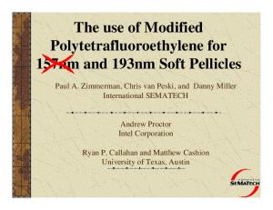The use of Modified Polytetrafluoroethylene for 157nm and 193nm Soft Pellicles