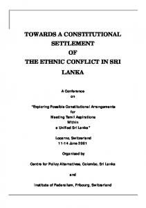 TOWARDS A CONSTITUTIONAL SETTLEMENT OF THE ETHNIC CONFLICT IN SRI LANKA