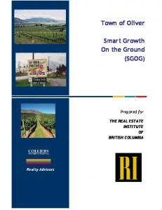 Town of Oliver. Smart Growth On the Ground (SGOG) Prepared for THE REAL ESTATE INSTITUTE OF BRITISH COLUMBIA. Realty Advisors