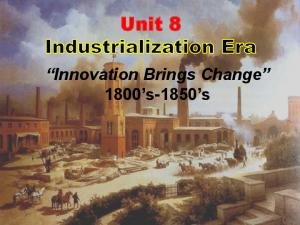 Unit 8. Innovation Brings Change 1800 s-1850 s